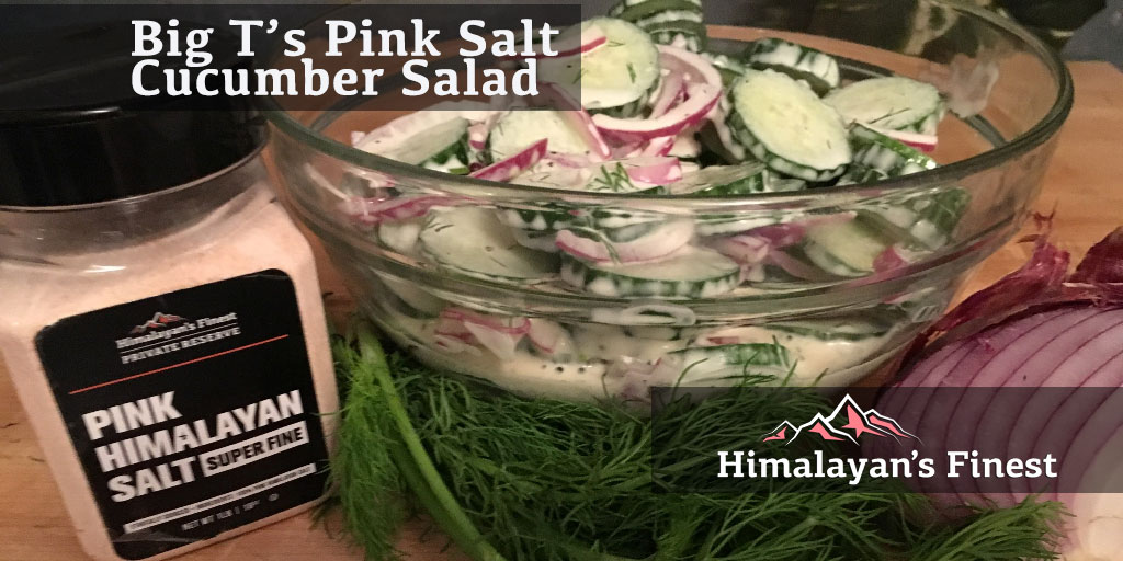 Big T's Pink Salt Cucumber Salad | Himalayan's Finest