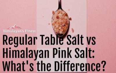 Regular Table Salt vs Himalayan Pink Salt: What's the Difference?