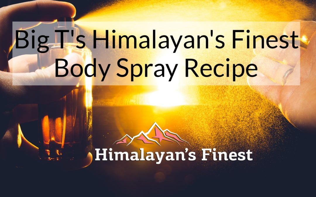 Big T's Body Spray with Himalayan's Finest