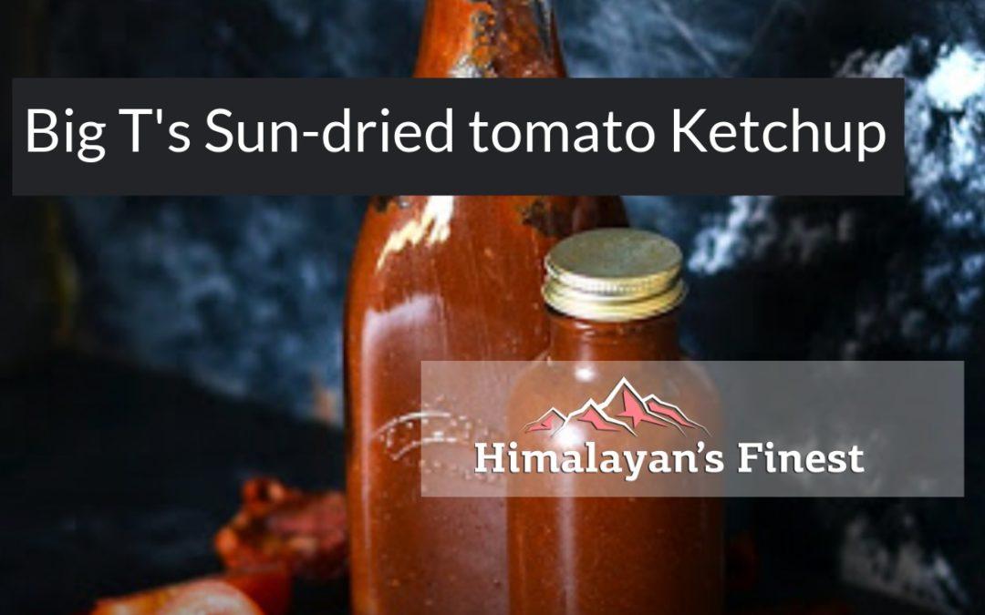 Big T's sun-dried tomato Ketchup