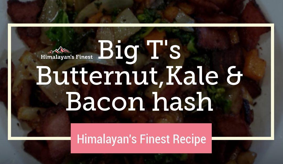 Big Ts Butternut,Kale & Bacon hash