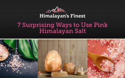 7 Surprising Ways to Use Pink Himalayan Salt