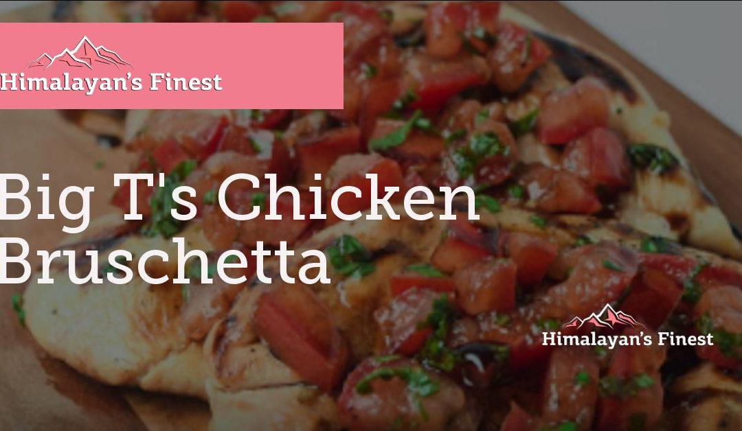 Big T's Chicken Bruschetta