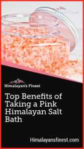 Top Benefits of Taking a Pink Himalayan Salt Bath