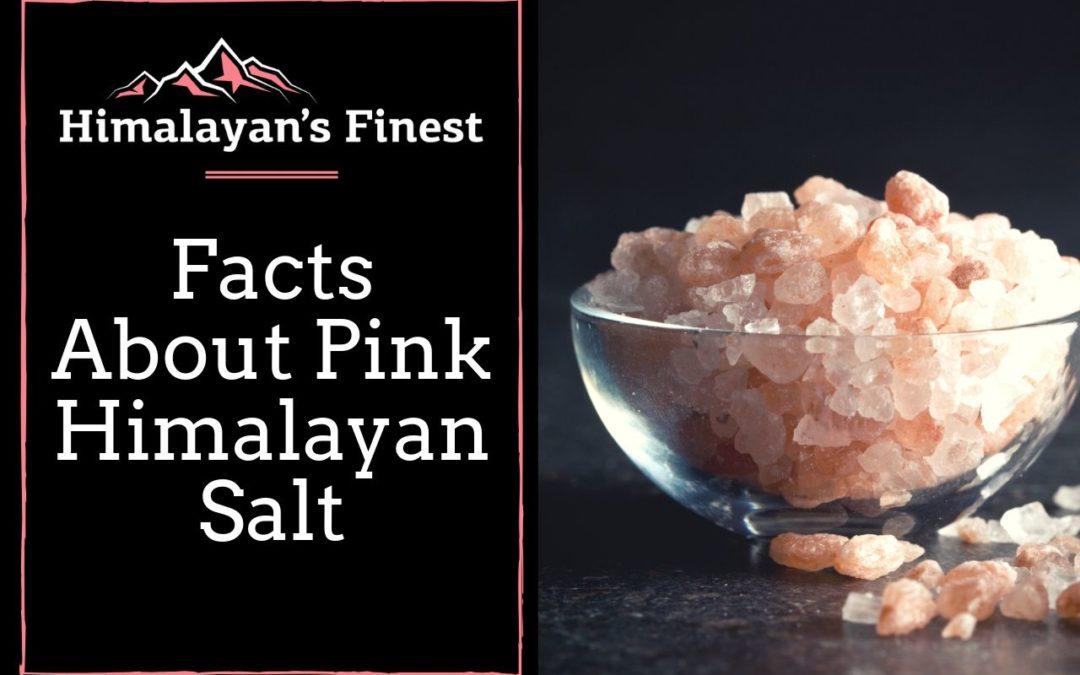 Facts About Pink Himalayan Salt